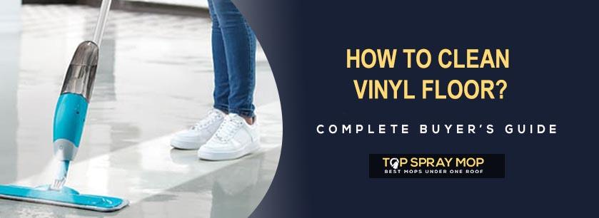 How to Clean Vinyl Floor?