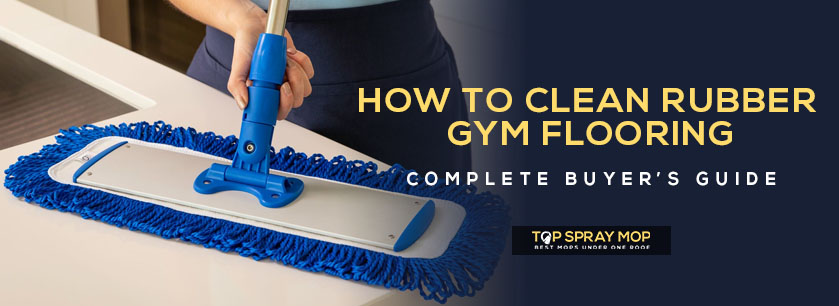 How to clean rubber gym flooring