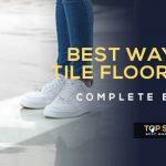 Best way to clean tile floors in kitchen